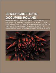 Jewish Ghettos In Occupied Poland
