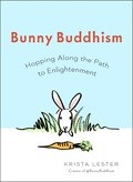 The cuteness of bunnies meets the wisdom of Buddhism in this irresistible, inspirational guide, based on a popular Twitter feed of the same name