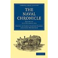Naval Chronicle: Volume 36, July-December 1816 : Containing a General and Biographical History of the Royal Navy of the United Kingdom with a Variety of Origina
