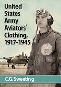 United States Army Aviators' Clothing, 1917-1945