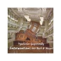 Vyacheslav Guyvoronsky - Interventions Into Bach And Mozart (Music CD)