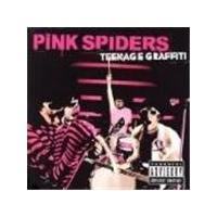Pink Spiders - Teenage Graffiti [PA]