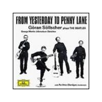 Goran Sollscher - From Yesterday To Penny Lane - Sollscher Plays The Beatles (Music CD)