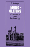 Mono-Olefins: Chemistry and Technology is a translation from the German and deals with the study of olefins from low ethylene to hexenes and olefins from the high hexenes to eicosenes