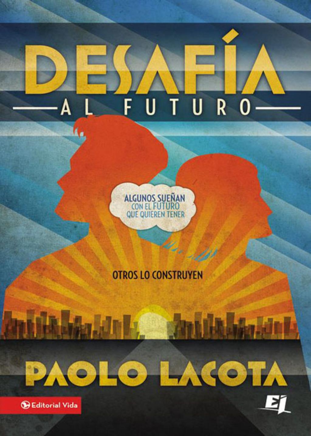 Desafía Al Futuro (ebook)