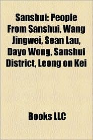 Sanshui: People From Sanshui, Wang Jingwei, Sean Lau, Dayo Wong, Sanshui District, Leong on Kei