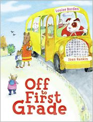 Off to First Grade Louise Borden Hardcover