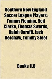 Southern New England Soccer League Players: Tommy Fleming, Neil Clarke, Thomas Swords, Ralph Caraffi, Jack Kershaw, Tommy Steel