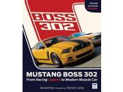 """Mustang Boss 302 2 Binding: Hardcover Publisher: Motorbooks Intl Publish Date: 2013/09/16 Synopsis: """"Of the legendary names in the history of the Ford Mustang, one stands apart: BOSS"""
