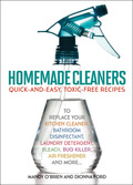 SIMPLE STEPS TO A NATURALLY CLEAN HOME Toxic chemicals are found in almost all commercial cleaners—the very products you buy to make your home hygenic and healthy