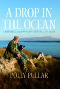 A Drop In The Ocean: Lawrence Macewen And The Isle Of Muck
