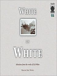 White on White: Selections from the Works of E.B. White