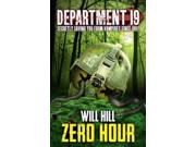 Zero Hour Department Nineteen Binding: Paperback Publisher: Harpercollins Childrens Books Publish Date: 2015/01/01 Synopsis: When an unexpected source brings a ray of hope to Department 19's battle against the forces of evil, Jamie and Larissa are sent on a dangerous mission to find the one thing that could turn back the darkness for good
