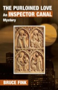 The inimitable Inspector Canal grapples with love in its myriad forms - newfound love, impossible love, and even medieval love - in the latest mystery by Bruce Fink