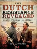 The Dutch resistance movement during the Nazi occupation was bedevilled by treachery, betrayal and poor organization and support from London