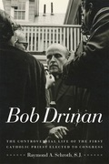 Raymond Schroth's Bob Drinan: The Controversial Life of the First Catholic Priest Elected to Congress shows that the contentious mixture of religion and politics in this country is nothing new