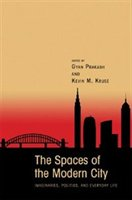 The Spaces Of The Modern City: Imaginaries, Politics, And Everyday Life