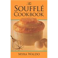 The Souffl Cookbook