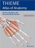 General Anatomy and Musculoskeletal System - Latin Nomenclature (THIEME Atlas of Anatomy) (THIEME Atlas of Anatomy Series)