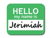 Jerimiah Hello My Name Is Mousepad Mouse Pad