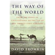 Way of the World : From the Dawn of Civilizations to the Eve of the Twenty-First Century