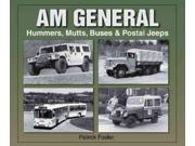 Am General Hummers, Mutts, Buses, And Postal Jeeps Photo Archive Binding: Paperback Publisher: Motorbooks Intl Publish Date: 2005/04/15 Language: ENGLISH Pages: 126 Dimensions: 10.25 x 8.50 x 0.50 Weight: 1.08 ISBN-13: 9781583881354