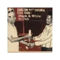 Carlton Patterson & King Tubby - Black And White In Dub