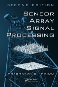 Since publication of the first edition of Sensor Array Signal Processing in 2000, the field it heralded has come of age