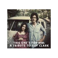 Various Artists - This One's for Him (A Tribute to Guy Clark) (Music CD)