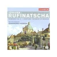 Johann Rufinatscha: Symphony No. 6; Bride of Messina Overture (Music CD)