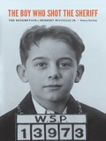 In 1931, a 12-year-old boy shot and killed the sheriff of Asotin, Washington