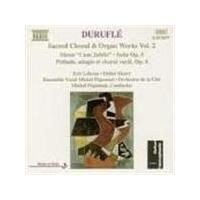 Duruflé: Sacred Choral and Organ Works, Volume 2