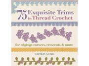 75 Exquisite Trims In Thread Crochet