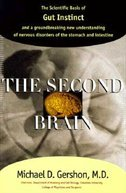The Second Brain: Scientific Basics Of Gut Instinct And A Groundbreaking New Understanding Of Stomach And Bowel Disorders