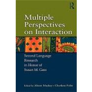 Multiple Perspectives on Interaction : Second Language Research in Honor of Susan M. Gass