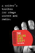 The calling card script is the script that expresses your voice, gets you noticed and helps you reach commission and production