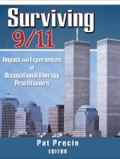 The first in-depth look of the effects of September 11 on occupational therapy!  Surviving 9/11: Impact and Experiences of Occupational Therapy Practitioners is a collection of firsthand accounts from occupational therapy providers and their clients