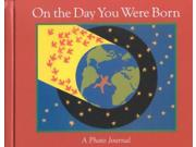 On the Day You Were Born Binding: Hardcover Publisher: Houghton Mifflin Harcourt Publish Date: 2001/04/01 Synopsis: Featuring a fresh redesign and a CD reading by the author that includes an original musical composition, a perennial best-seller extends a vibrant, culturally rich welcome to a new family member and is complemented by celebratory suggestions and a glossary explaining the natural phenomena referenced in the book