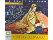 Murder On The Ballarat Train Phryne Fisher Mysteries Unabridged