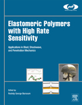 Elastomeric Polymers With High Rate Sensitivity: Applications In Blast, Shockwave, And Penetration Mechanics