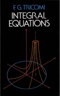 This classic text on integral equations by the late Professor F