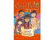 Gooey Goblins Candy Fairies Binding: Hardcover Publisher: Aladdin Publish Date: 2013/08/06 Synopsis: A holiday story tie-in to the series that began with Chocolate Dreams finds the five fairy friends trying to discover why the gummy trees are melting instead of turning their usual autumn colors, an investigation that reveals the work of a lonely young dragon