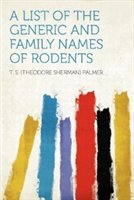 A List Of The Generic And Family Names Of Rodents