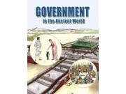 Government In The Ancient World Life In The Ancient World