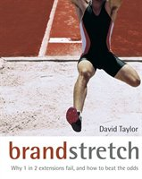 Brand Stretch: Why 1 In 2 Extensions Fail, And How To Beat The Odds: A Brandgym Workout