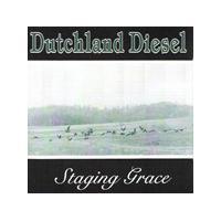 Dutchland Diesel - Staging Grace (Music CD)
