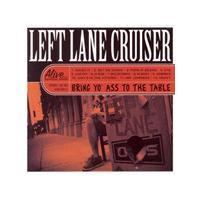 Left Lane Cruiser - Bring Yo Ass To The Table (Music CD)