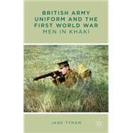British Army Uniform And The First World War Men In Khaki