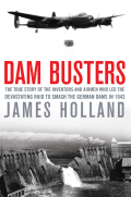 """The story of the British-made bombs, Upkeep and Highball, successfully dropped on Nazi dams """"has never been told in such depth before"""" (Daily Mail, UK)"""
