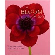 A Bloom a Day: A Fortune-Telling Birthday Book